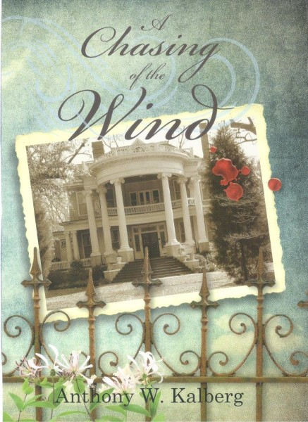 A Chasing of the Wind | Book | By Anthony Kalberg | Mississippi | South | Buy Now